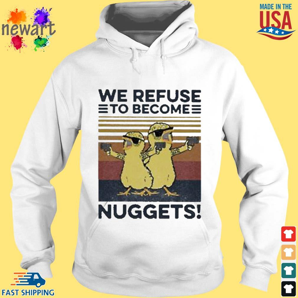 We refuse to become nuggets vintage s hoodie trang