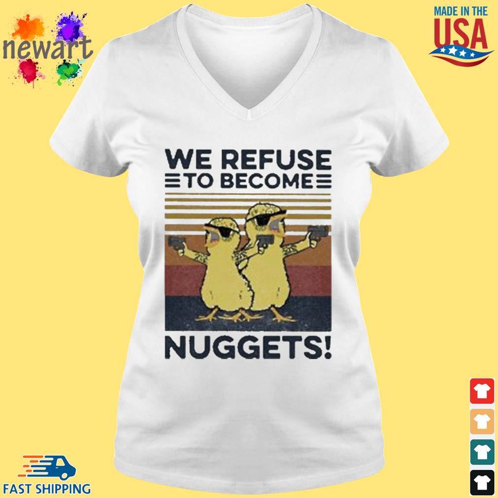 We refuse to become nuggets vintage s vneck trang