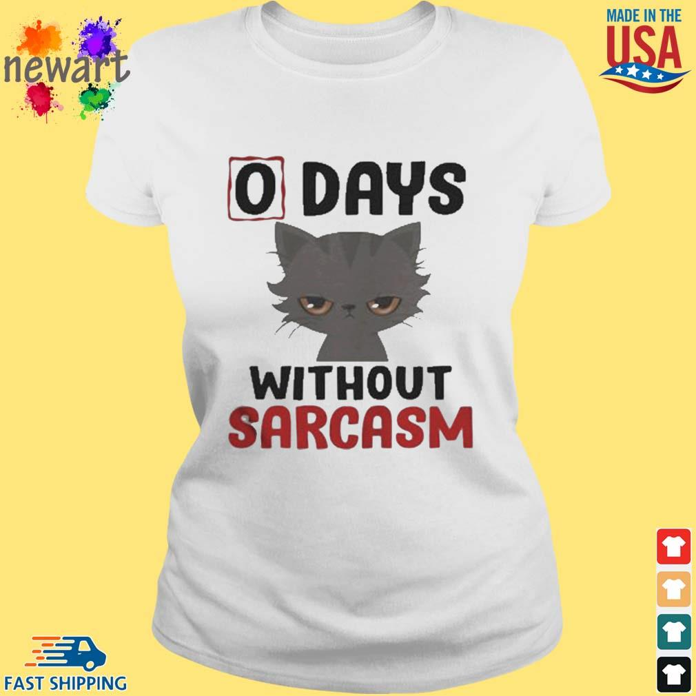 0 days without sarcasm funny s ladies trang