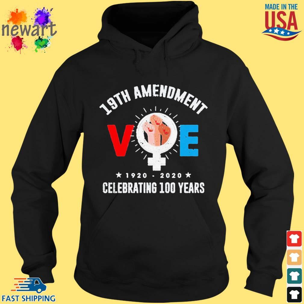 19th amendment vote 1920-2020 celebrating 100 years Shirt hoodie den