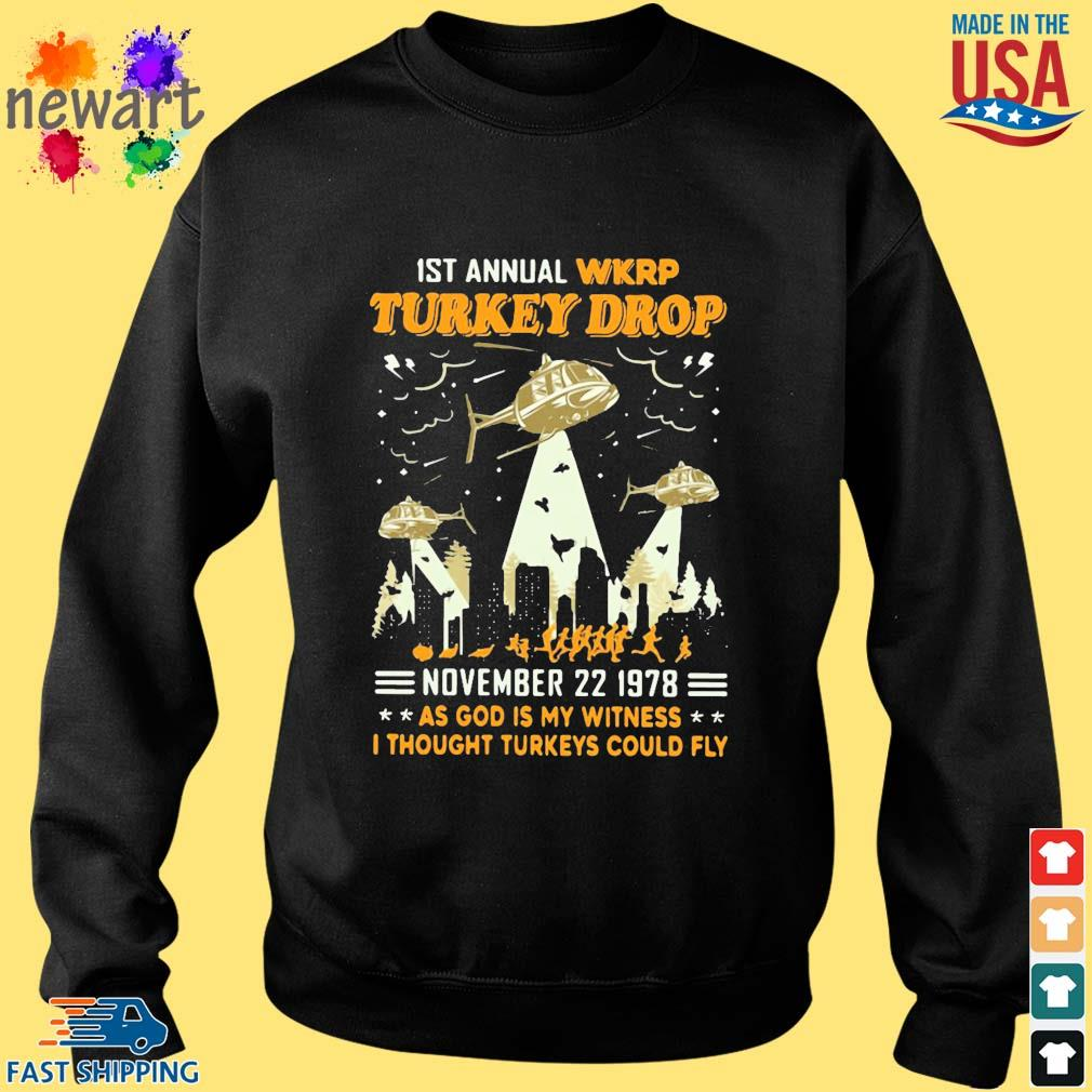 1st Annual Wkrp Turkey Drop November 22 1978 As God Is My Witness I Thought Turkeys Could Fly Shirt Sweater den