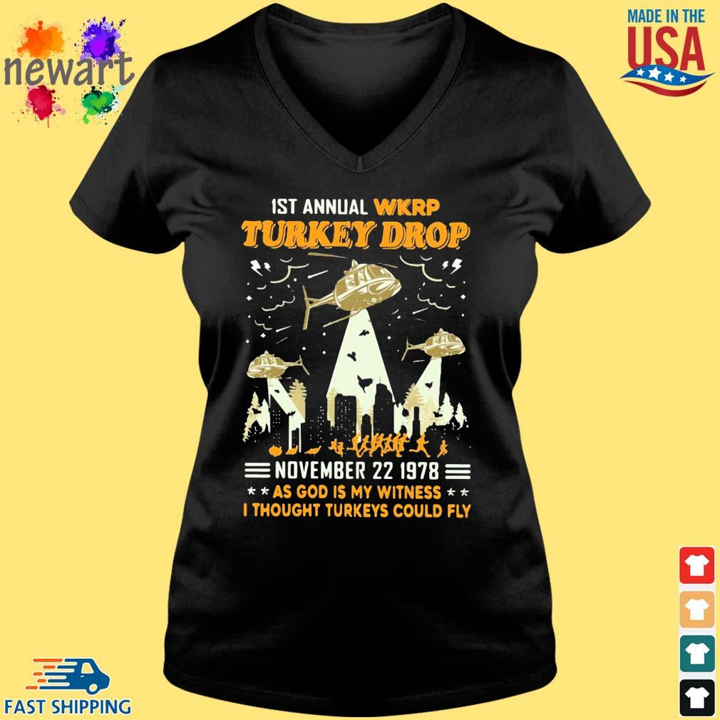 1st Annual Wkrp Turkey Drop November 22 1978 As God Is My Witness I Thought Turkeys Could Fly Shirt Vneck den