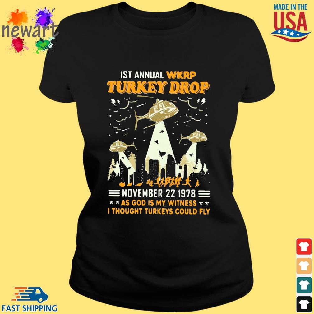 1st Annual Wkrp Turkey Drop November 22 1978 As God Is My Witness I Thought Turkeys Could Fly Shirt ladies den