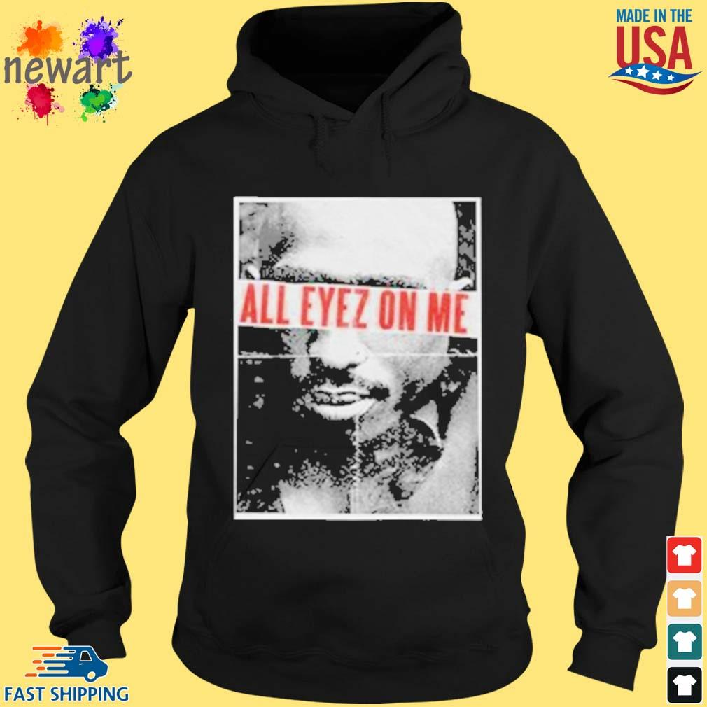 All eyez on me official s hoodie den