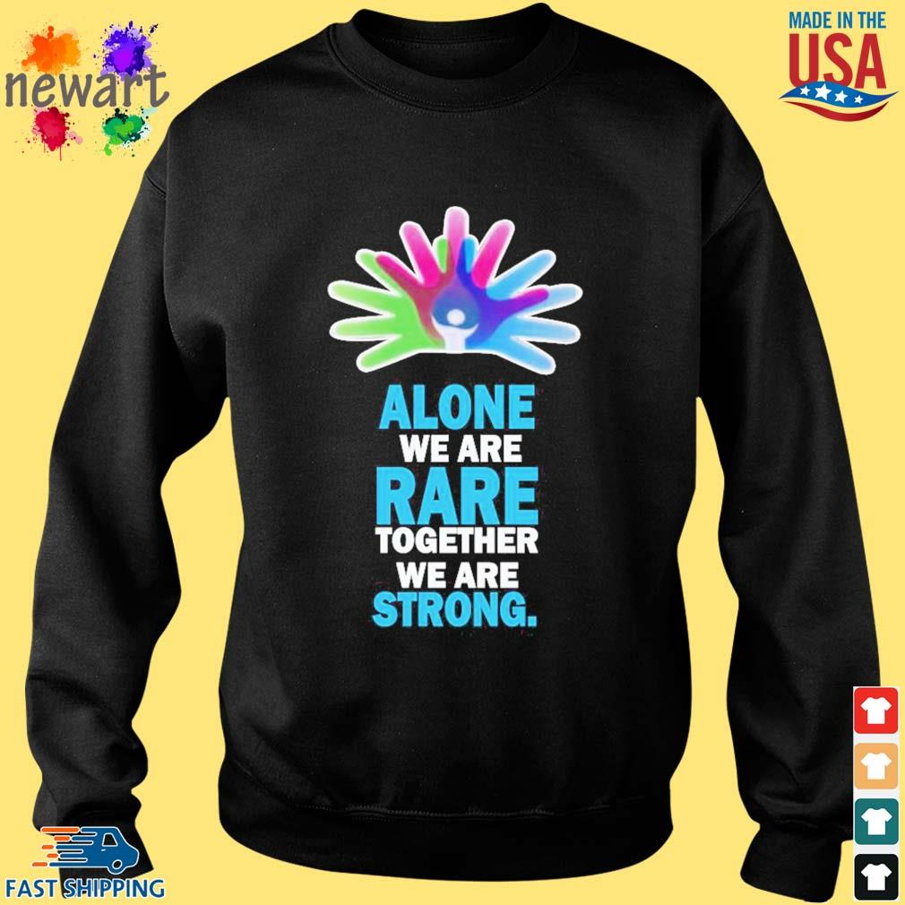 Alone We Are Rare Together We Are Strong Shirt Sweater den
