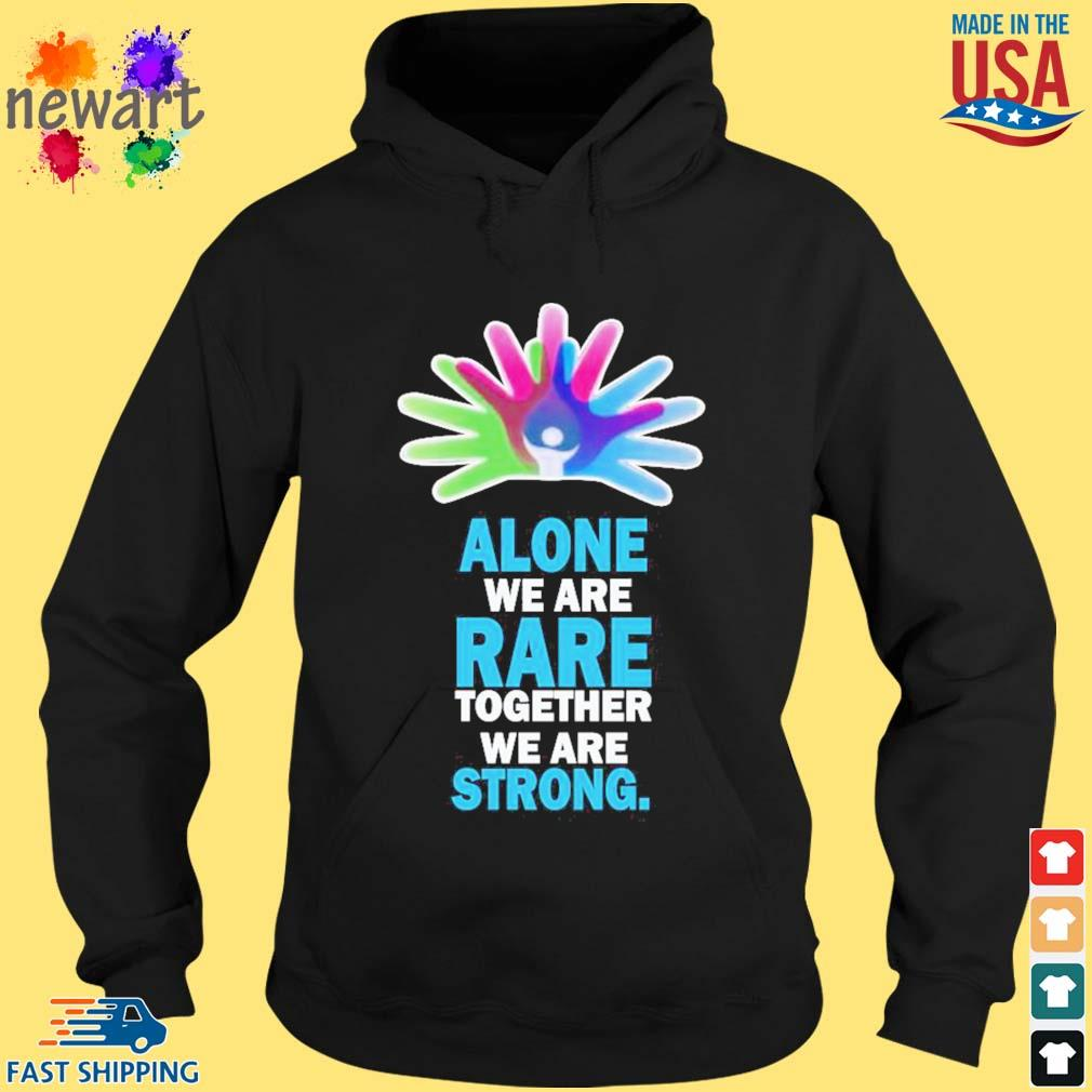 Alone We Are Rare Together We Are Strong Shirt hoodie den