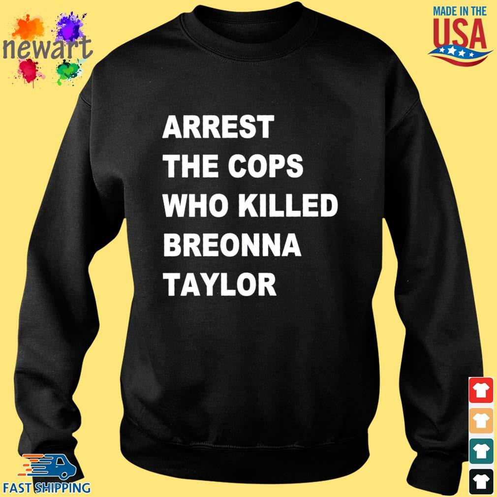 Arrest the cops who killed breonna s Sweater den