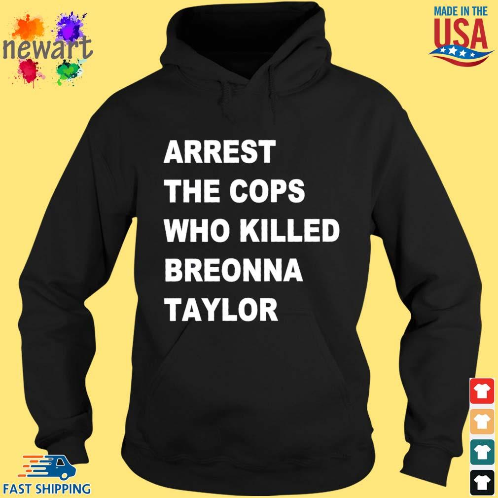 Arrest the cops who killed breonna s hoodie den