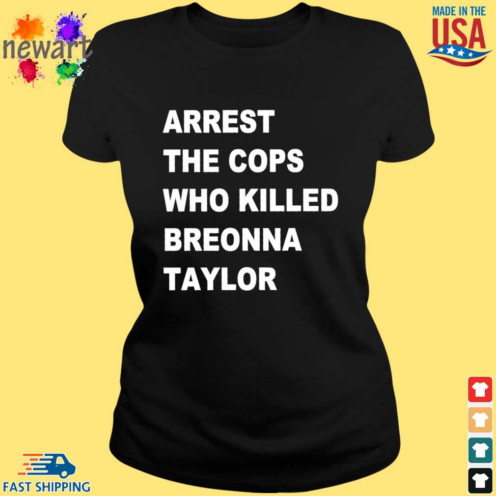 Arrest the cops who killed breonna s ladies den
