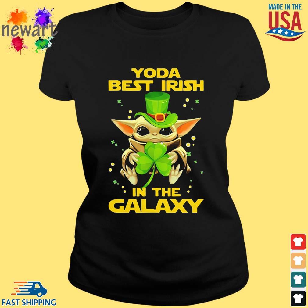 Baby Yoda Best Irish In The Galaxy Star Wars Shirt ladies den