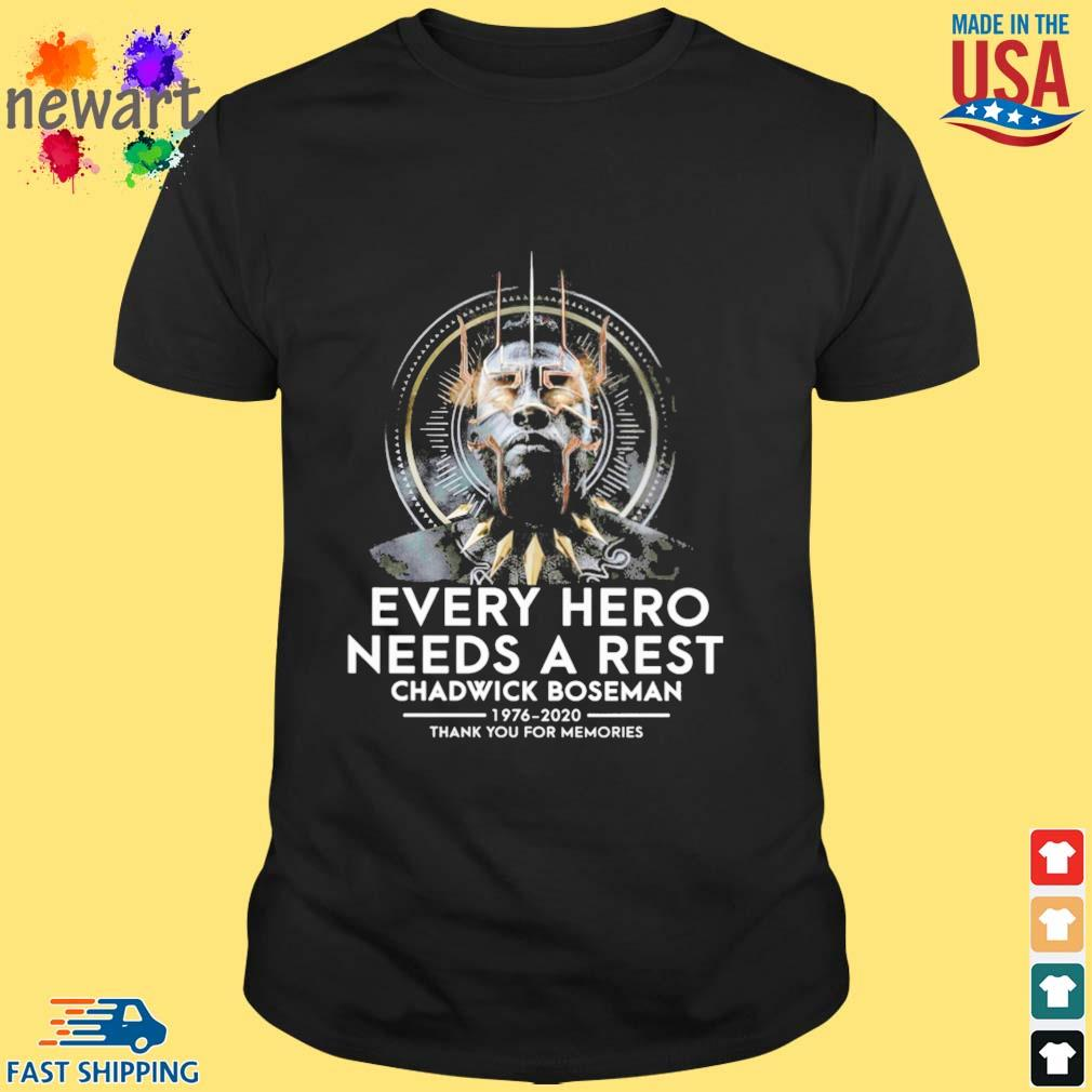 Black Panther every hero needs a rest Chadwick Boseman 1976-2020 thank you for memories shirt