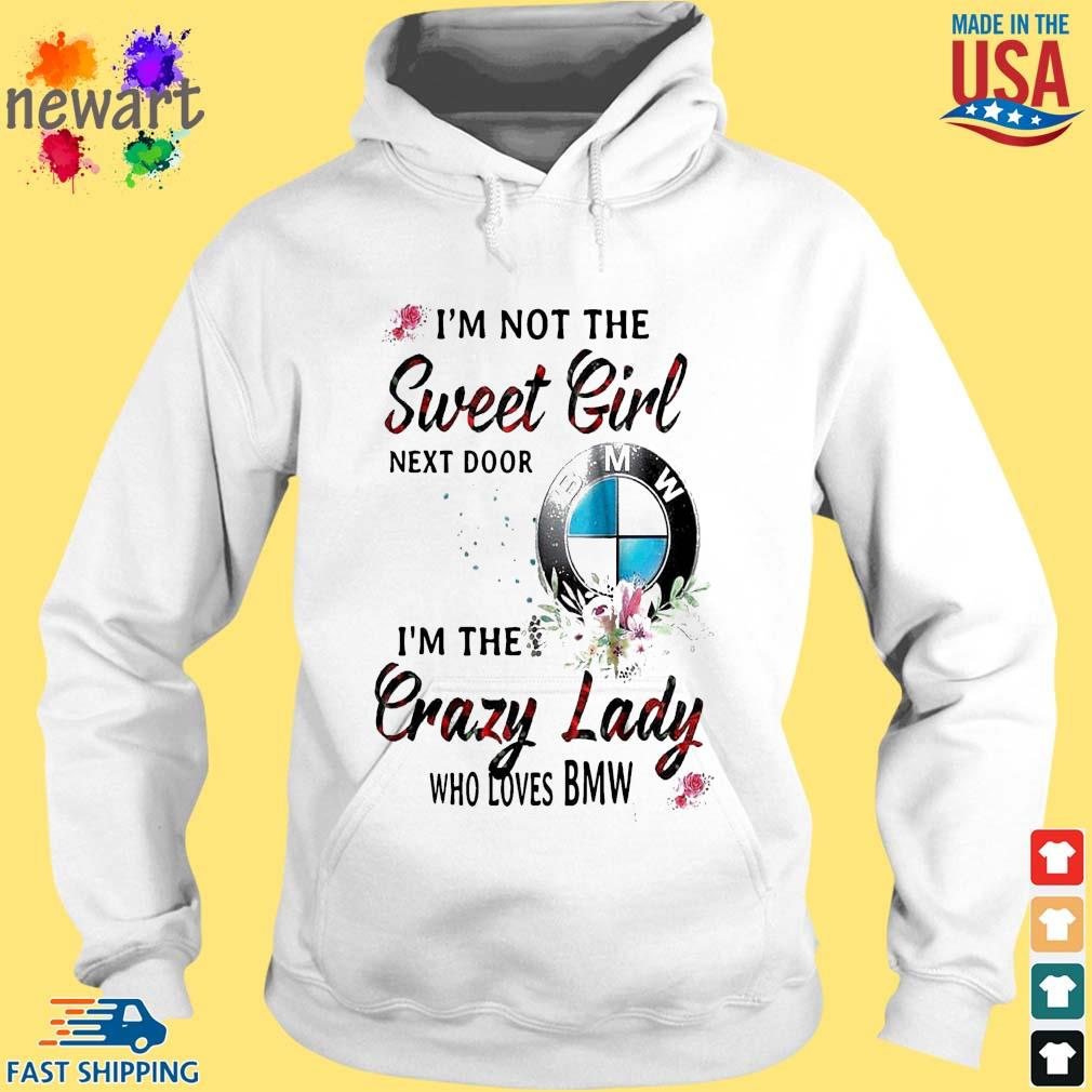 I'm not the sweet girl next door i'm the crazy lady who loves BMW s hoodie trang