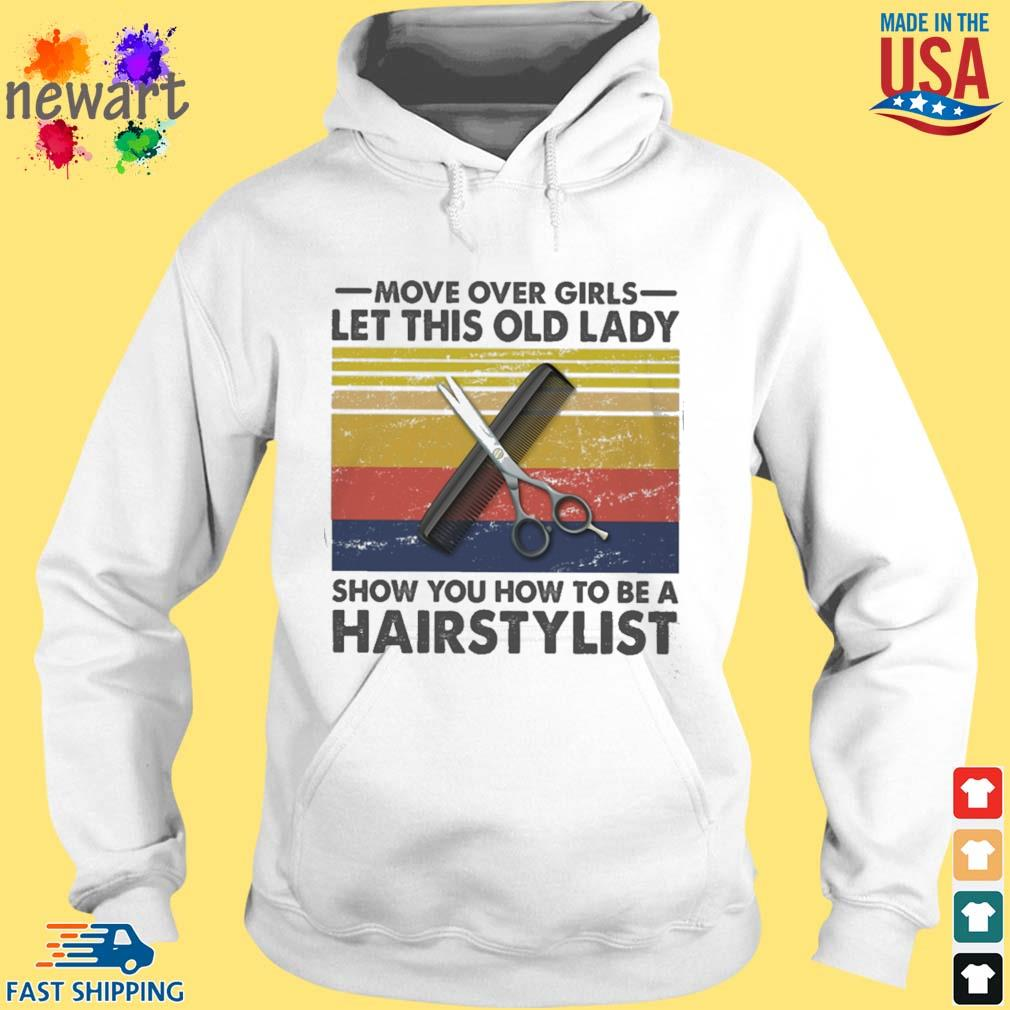 Move over girls let this ol lady show you how to be a hairstylist vintage s hoodie trang