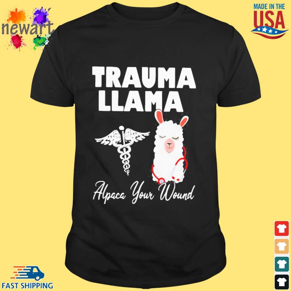 Nurse trauma llama alpaca your wound shirt