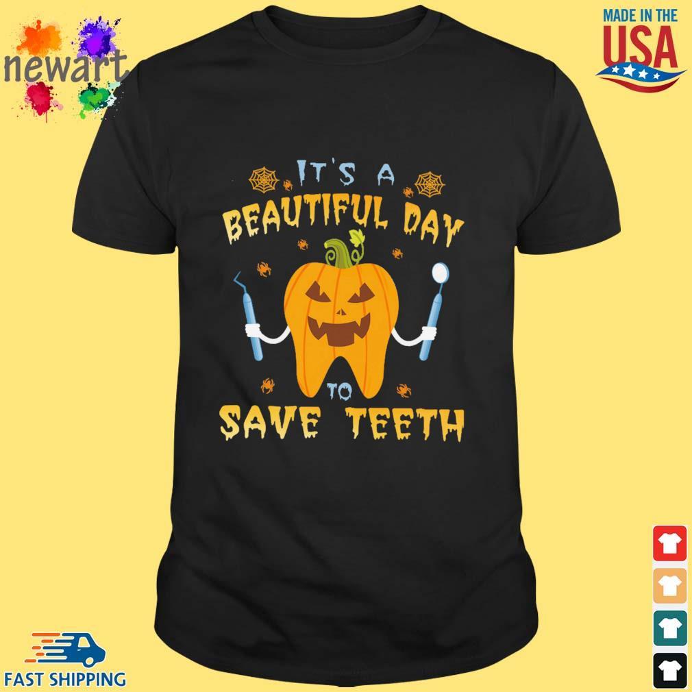 Pumpkin it's a beautiful day to save teeth halloween shirt