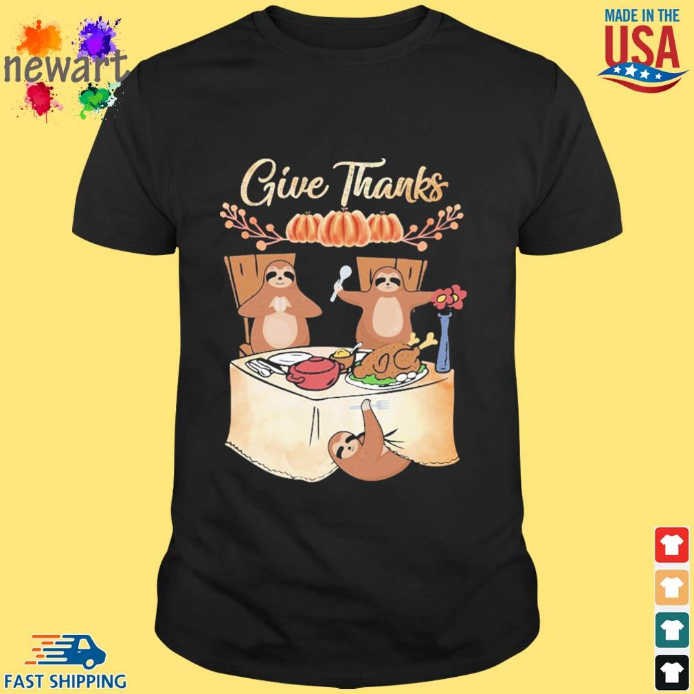 Sloths give thanks party shirt