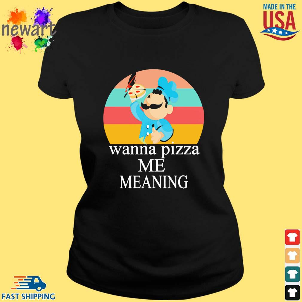 Wanna pizza me meaning vintage s ladies den