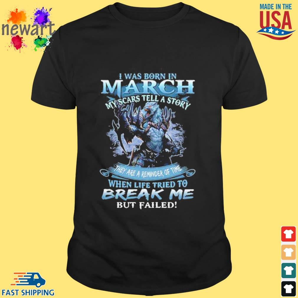 Wolf warrior i was born in March my scars tell a story shirt