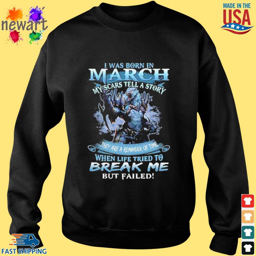 Wolf warrior i was born in March my scars tell a story s Sweater den