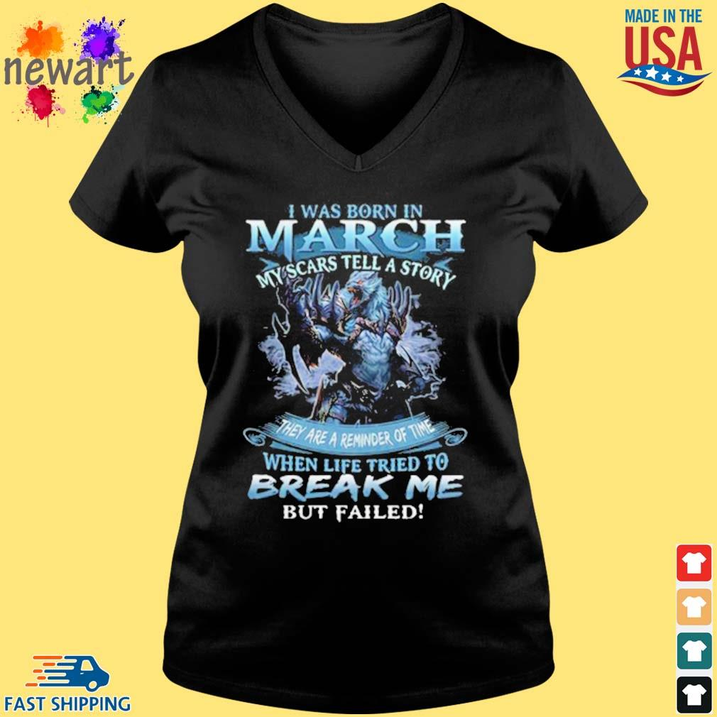 Wolf warrior i was born in March my scars tell a story s Vneck den