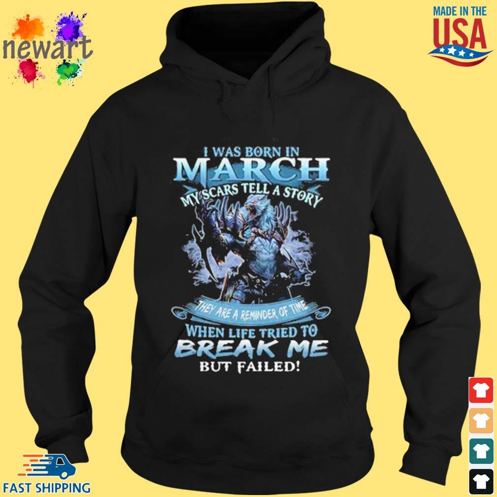 Wolf warrior i was born in March my scars tell a story s hoodie den