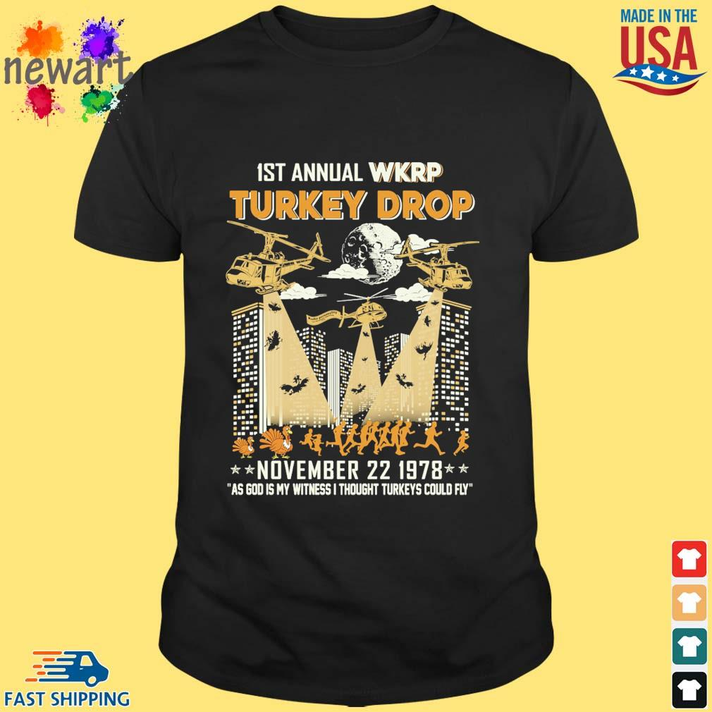 1st annual Wkrp Turkey drop november 22 1978 as god My witness I thought Turkeys could fly shirt