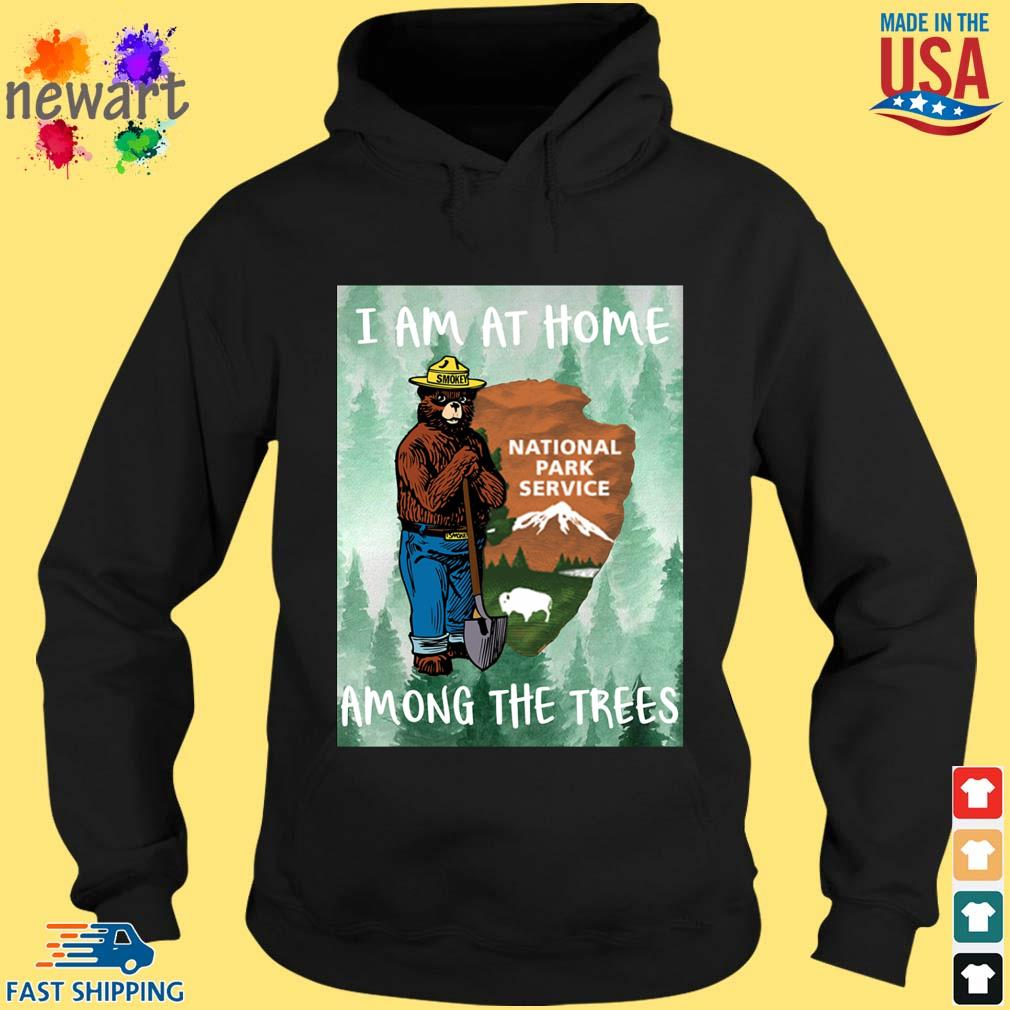 Bear I am at home national park service among the trees s hoodie den