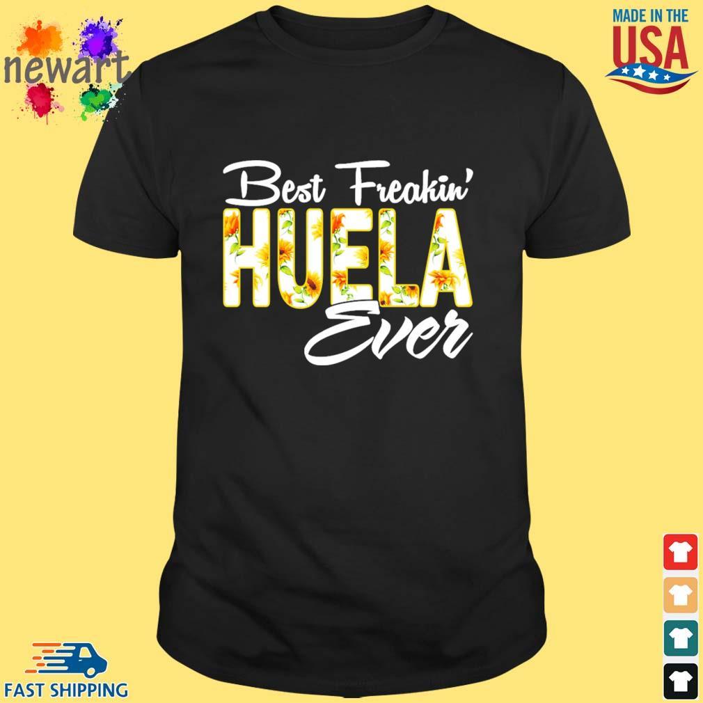 Best freakin' Guela ever Sunflower shirt