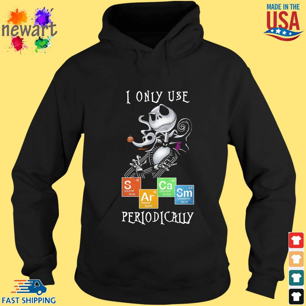 Jack Skellington I only use Sarcasm periodically s hoodie den