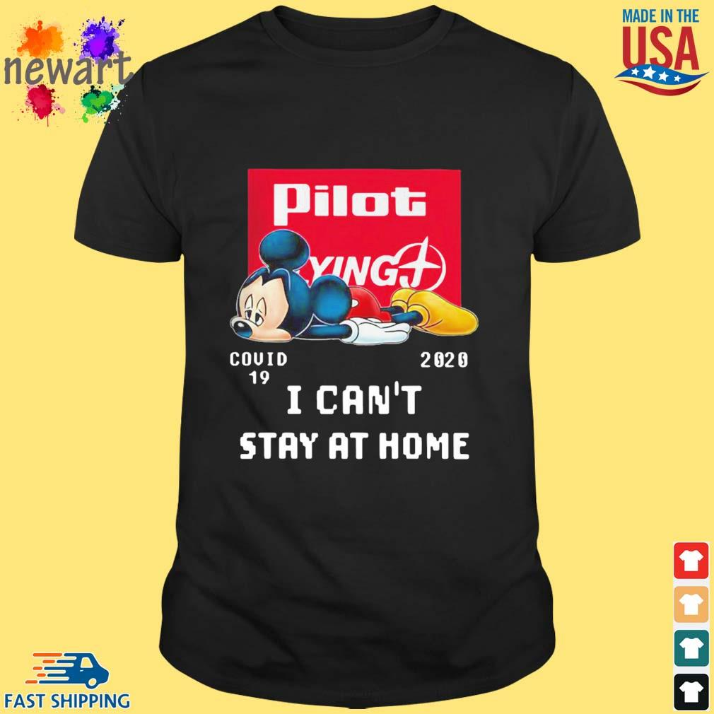 Mickey Mouse Pilot Flying J Covid 19 2020 I Can't Stay At Home Shirt