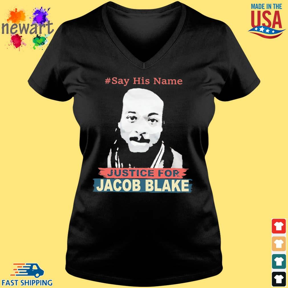 #Say his name Justice for Jacob Blake s Vneck den