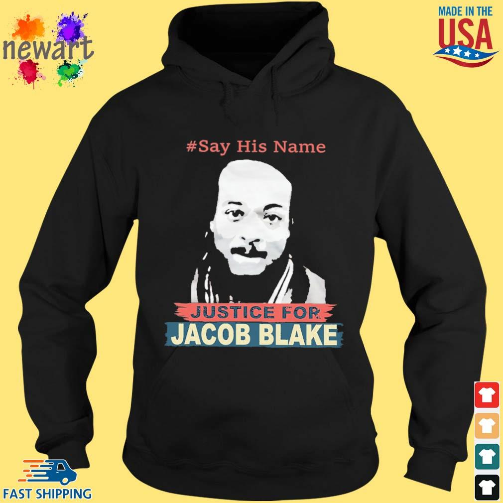 #Say his name Justice for Jacob Blake s hoodie den