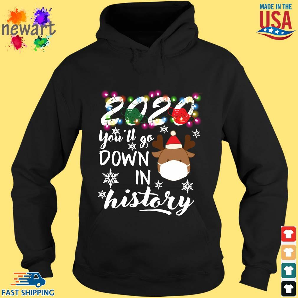 2020 Face Mask You'll Go Down In History Christmas 2020 Sweater hoodie den