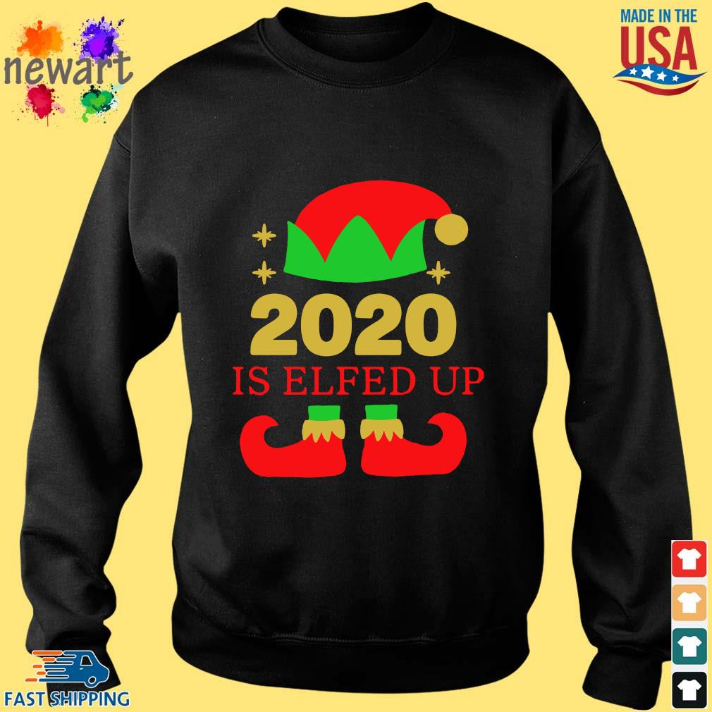 2020 is Elfed up Christmas sweater Sweater den