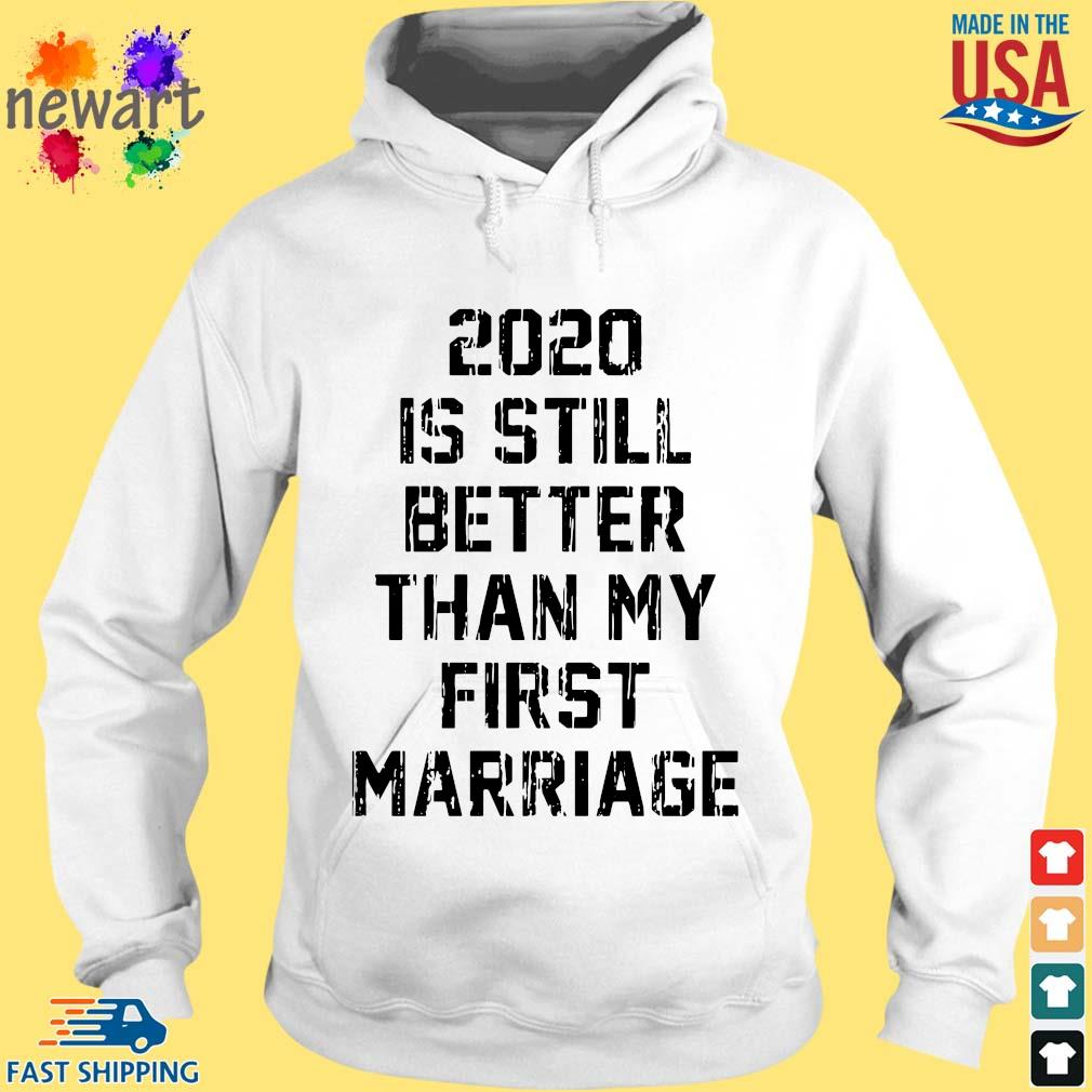 2020 is still better than my first marriage s hoodie trang