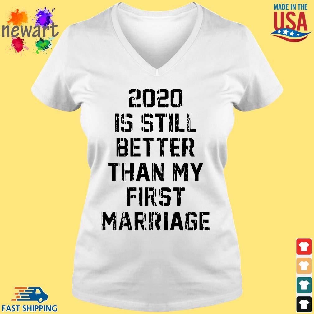 2020 is still better than my first marriage s vneck trang