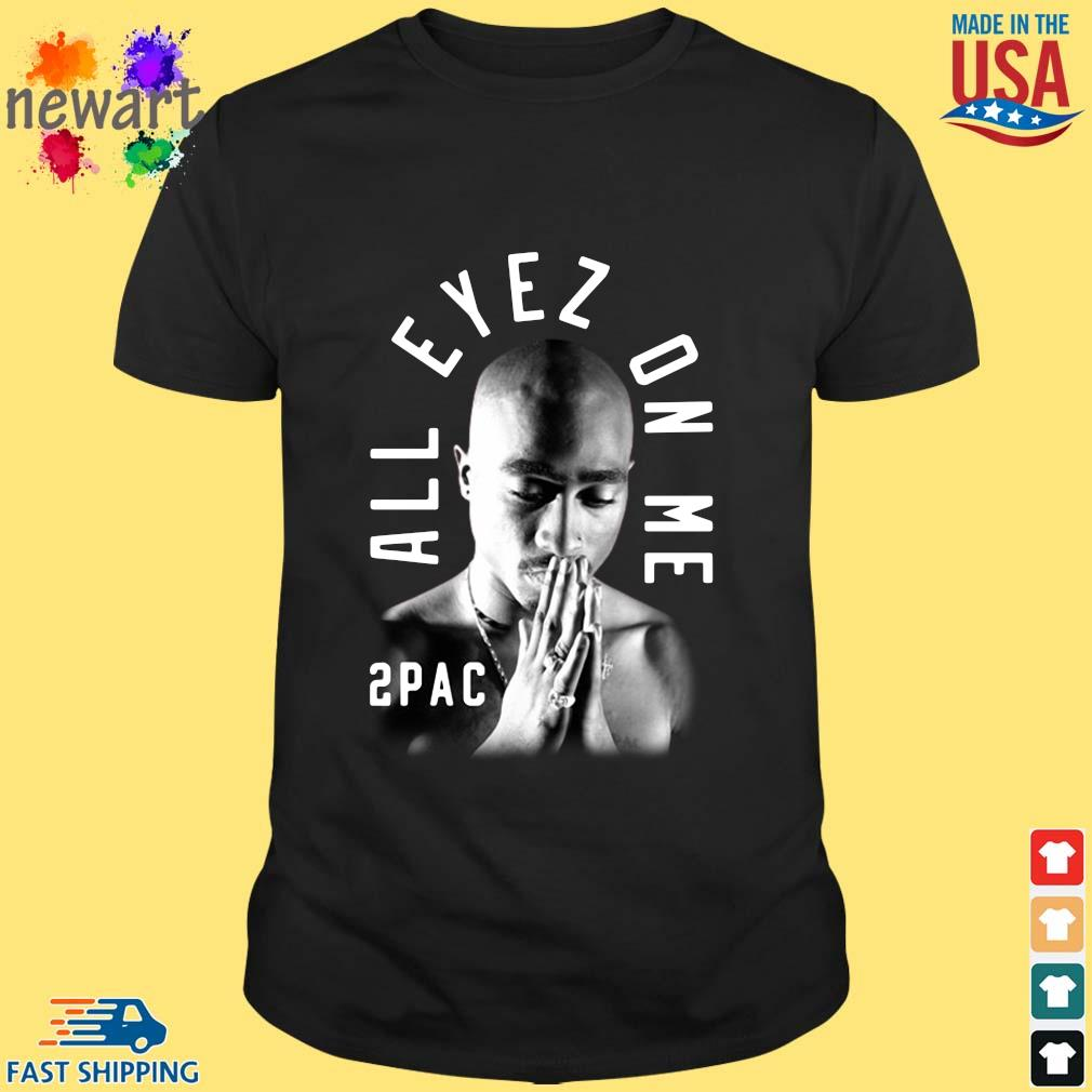 2pac pray all eyez on Me shirt