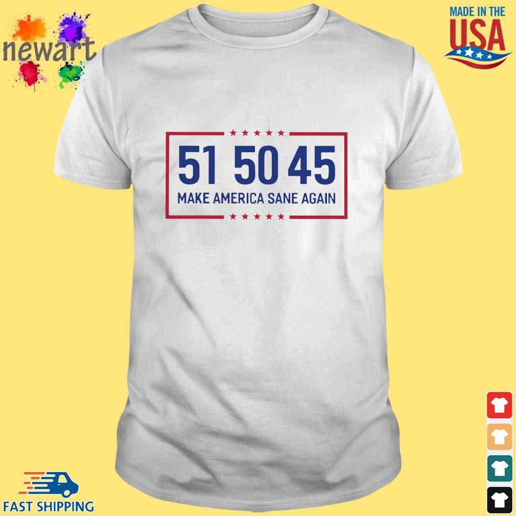 51 50 45 make America sane again shirt