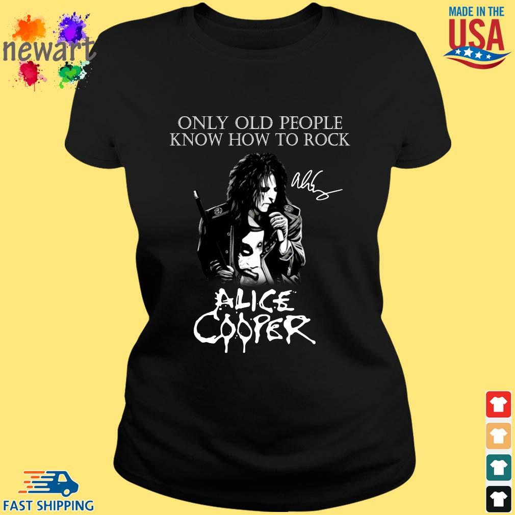 Alice Cooper only old people know how to rock signature s ladies den