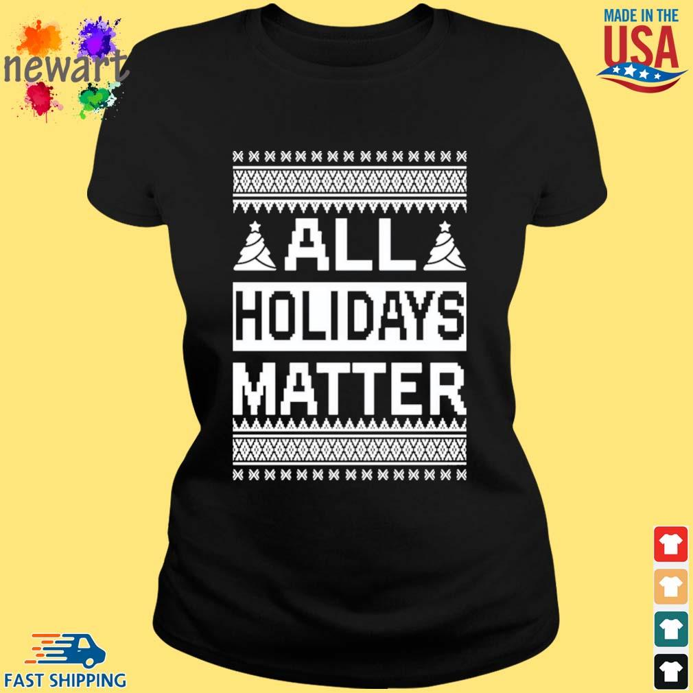 All holidays matter Christmas sweater ladies den