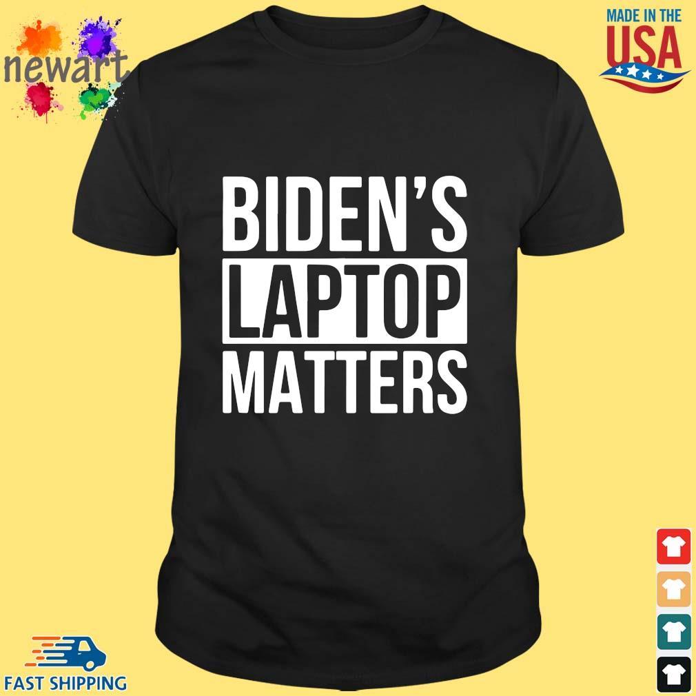 Biden's laptop matters shirt