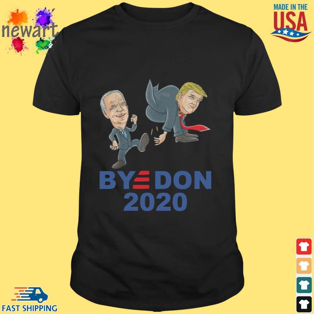 Bye Don Joe Biden kick Donald Trump 2020 shirt