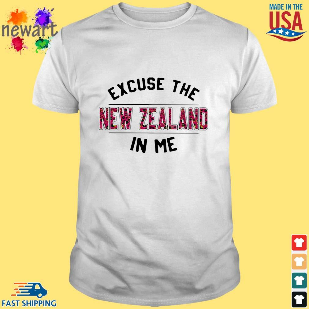 Excuse the New Zealand in Me shirt