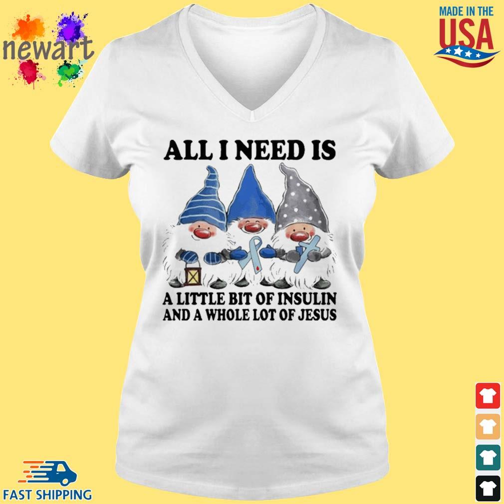 Gnomes All I Need Is A Little Bit Of Insulin Shirt vneck trang
