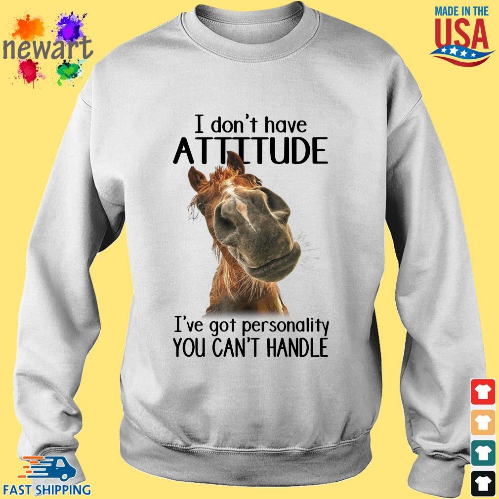 Horse I don't have attitude I've got a personality you can't handle s Sweater trang