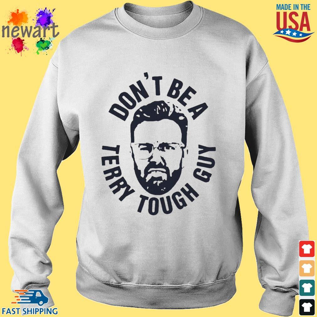 Peter Moylan Don't Be A Terry Tough Guy Shirt Sweater trang