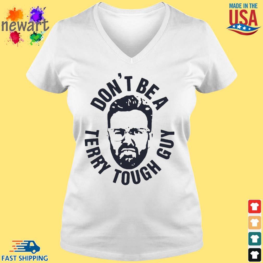 Peter Moylan Don't Be A Terry Tough Guy Shirt vneck trang