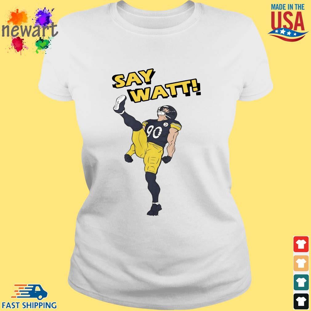 Pittsburgh Steelers Say Watt s ladies trang