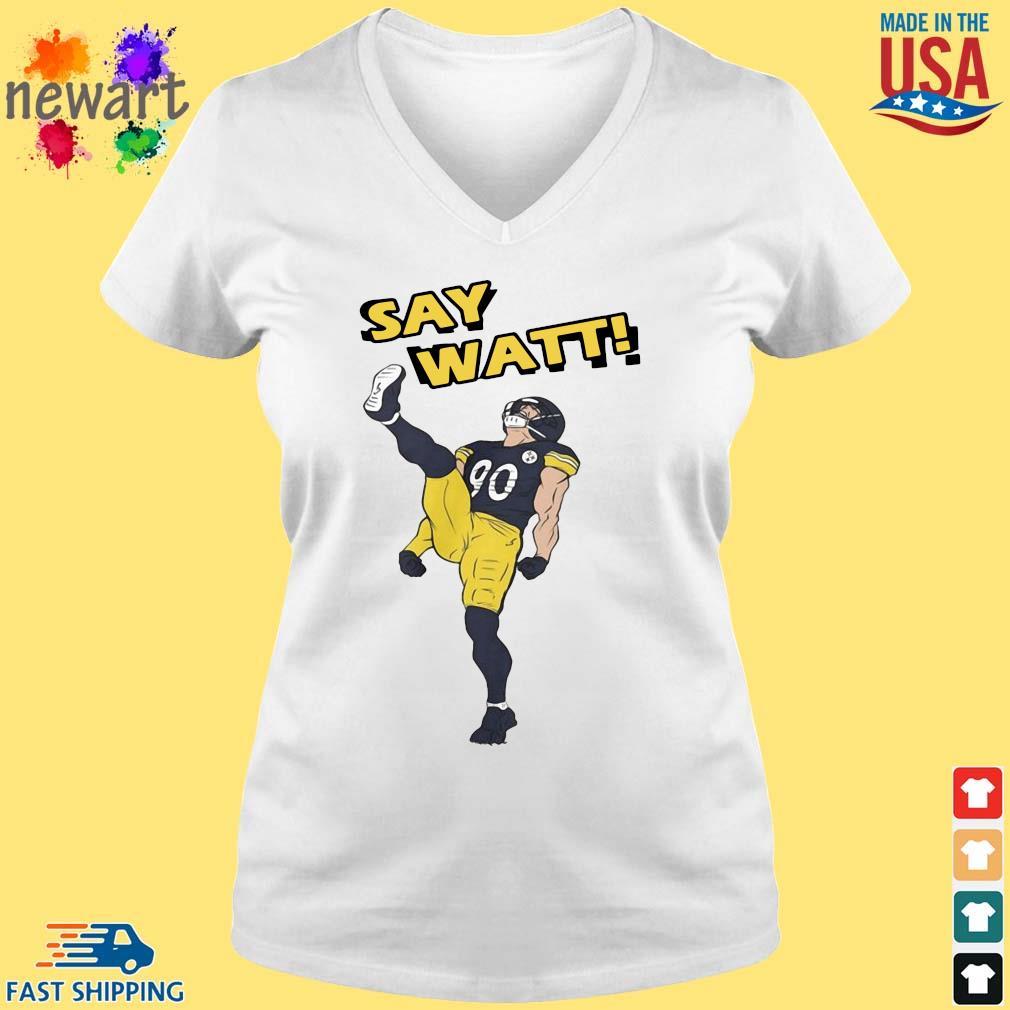 Pittsburgh Steelers Say Watt s vneck trang