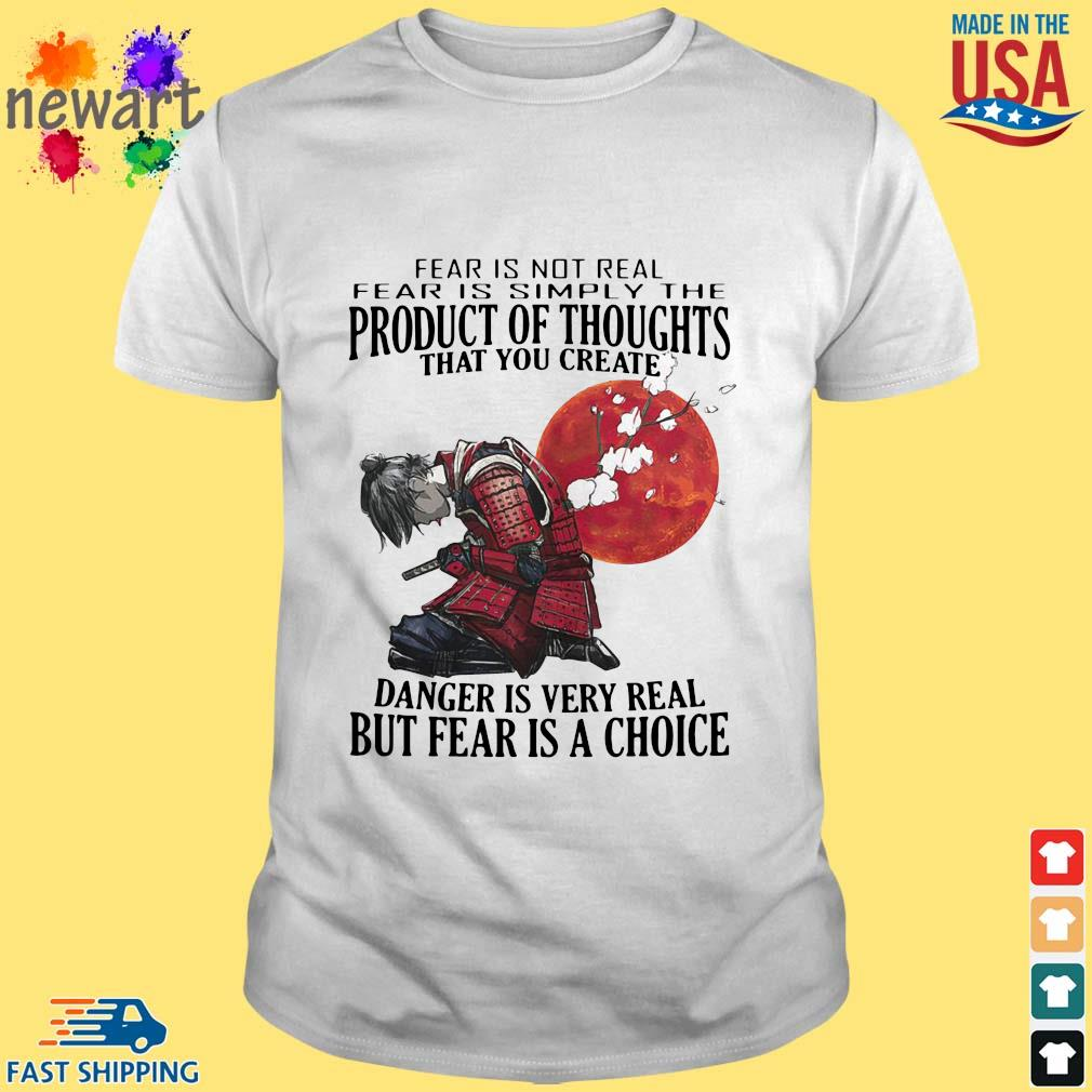 Samurai fear is not real simply the product of thoughts blood moon shirt